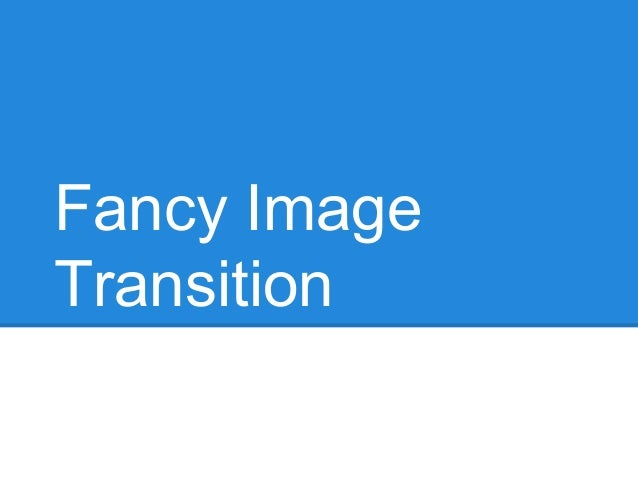 Fancy Image Transition