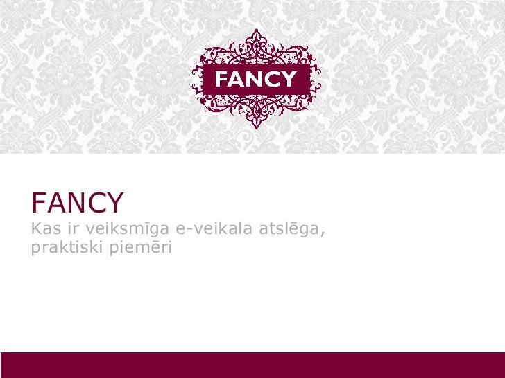 FANCY  Kas ir veiksmīga e-veikala atslēga, praktiski piemēri