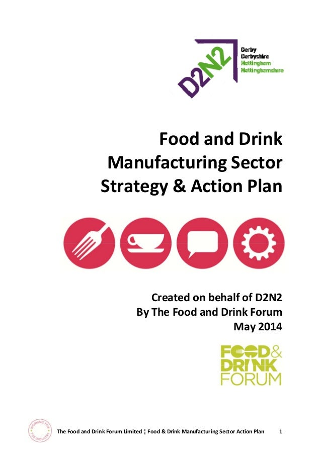 FoodandDrink ManufacturingSector Strategy&ActionPlan  CreatedonbehalfofD2N2 ByTheFoo...