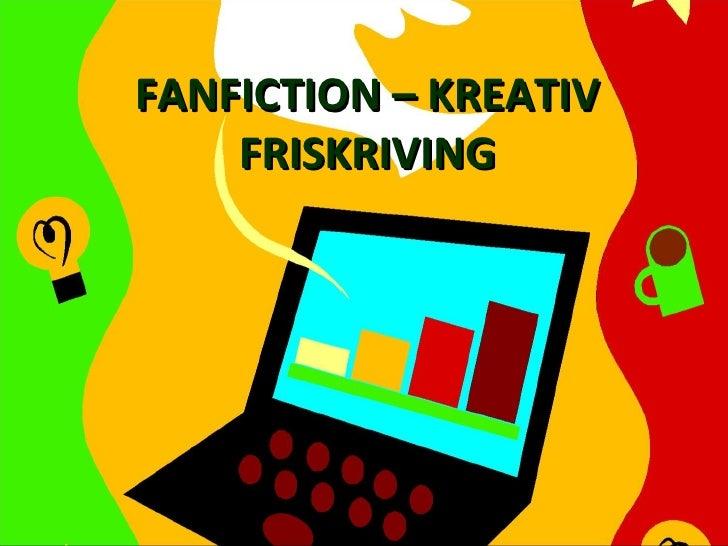 Friskriving og FanFiction