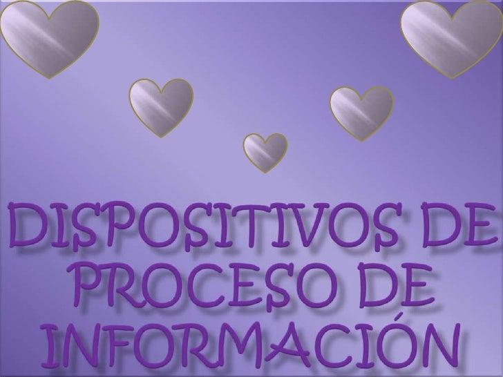 Dispositivos de proceso de información<br />