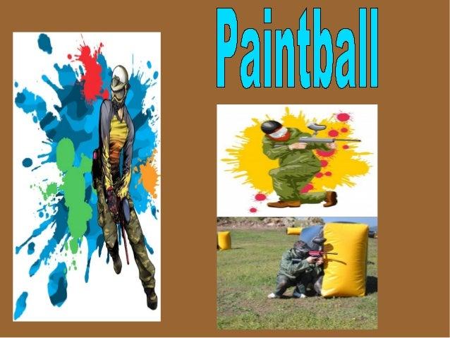 El paintball (en español 'bola de pintura') es el deporte en el que losparticipantes usan marcadoras.Las marcadoras son ad...