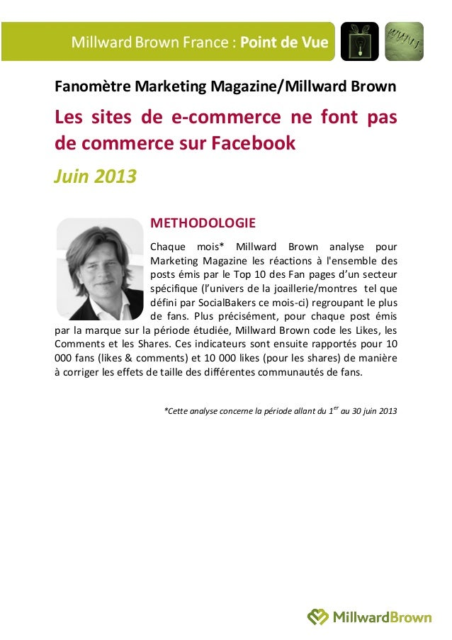 Fanomètre Marketing Magazine/Millward Brown Les sites de e-commerce ne font pas de commerce sur Facebook Juin 2013 METHODO...