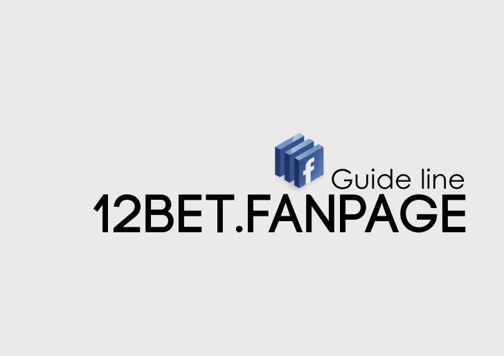 Guide line12BET.FANPAGE