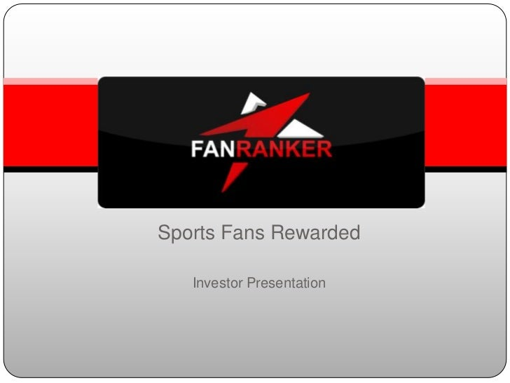 Sports Fans Rewarded   Investor Presentation