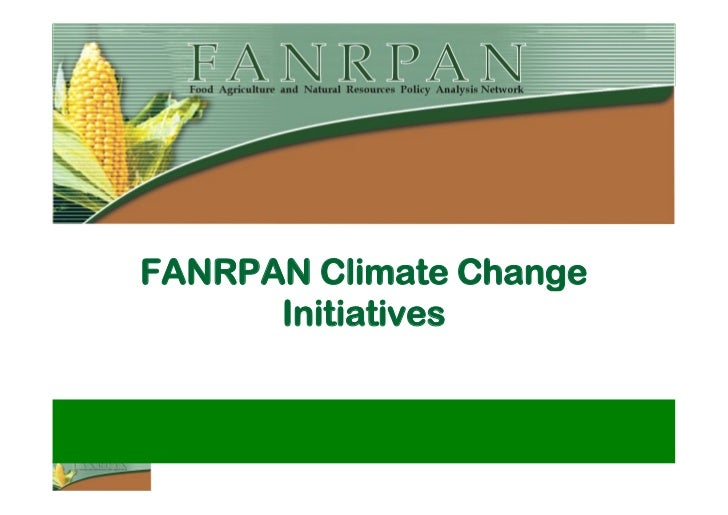 FANRPAN Climate Change      Initiatives            Presented by Sepo Hachigonta at theSACAU consultation workshop on clima...
