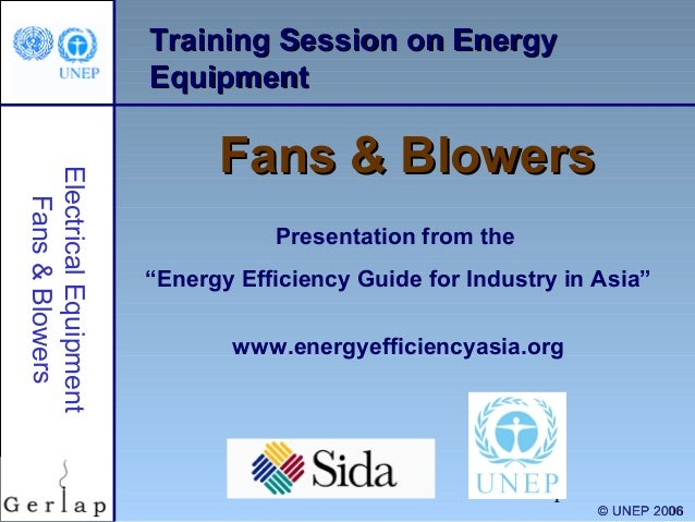 1 Training Session on EnergyTraining Session on Energy EquipmentEquipment Fans & BlowersFans & Blowers Presentation from t...