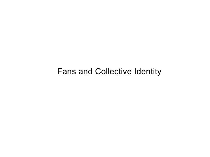 Fans and Collective Identity
