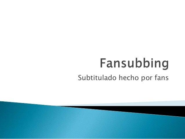 Subtitulado hecho por fans