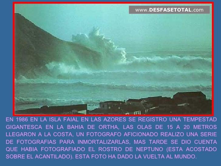 EN 1986 EN LA ISLA FAIAL EN LAS AZORES SE REGISTRO UNA TEMPESTAD GIGANTESCA EN LA BAHIA DE ORTHA, LAS OLAS DE 15 A 20 METR...