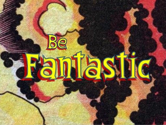 Be Fantastic