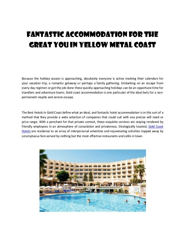 Fantastic accommodation for the great you in Yellow metal Coast  Because the holiday season is approaching, absolutely eve...