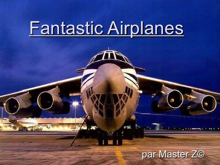 Fantastic Airplanes par Master Z ©