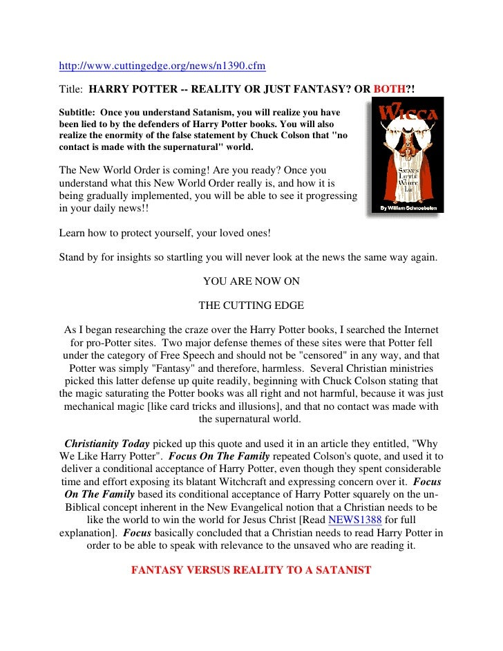 http://www.cuttingedge.org/news/n1390.cfmTitle: HARRY POTTER -- REALITY OR JUST FANTASY? OR BOTH?!Subtitle: Once you under...