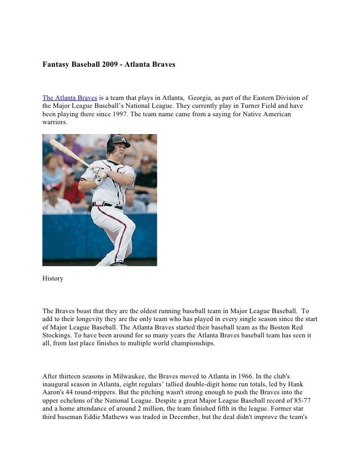 Fantasy Baseball 2009 - Atlanta Braves    The Atlanta Braves is a team that plays in Atlanta, Georgia, as part of the East...