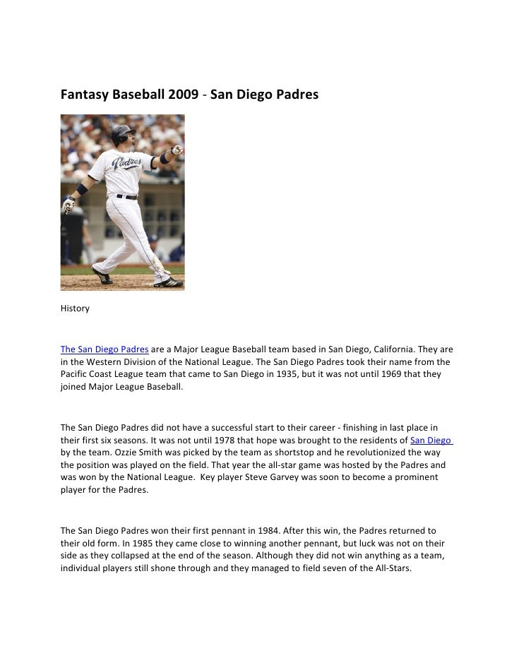 Fantasy Baseball 2009 - San Diego Padres     History    The San Diego Padres are a Major League Baseball team based in San...