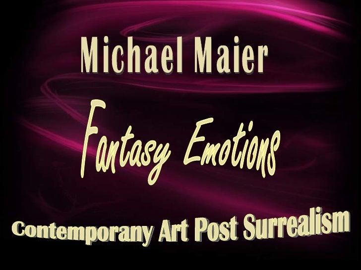 Fantasy Emotions Contemporany Art Post Surrealism Michael Maier