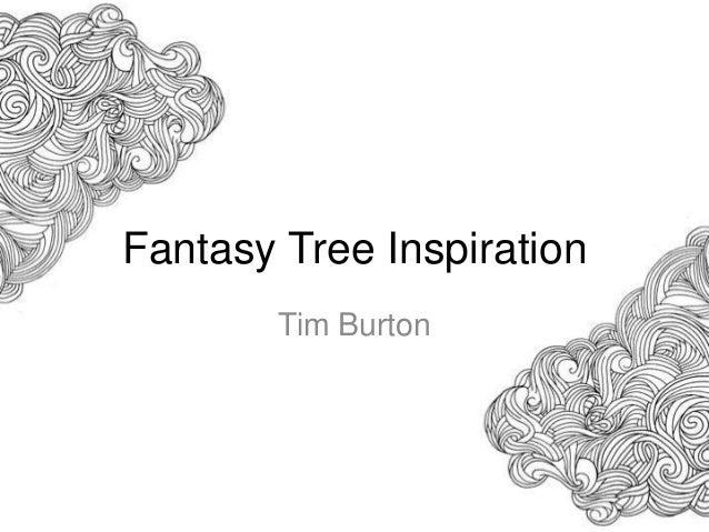 Fantasy Tree Inspiration        Tim Burton