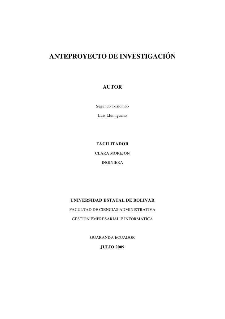 ANTEPROYECTO DE INVESTIGACIÓN<br />AUTOR<br />Segundo Toalombo<br />Luis Llumiguano<br />FACILITADOR<br />CLARA MOREJON<br...