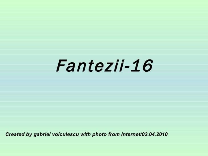 Fantezii 16