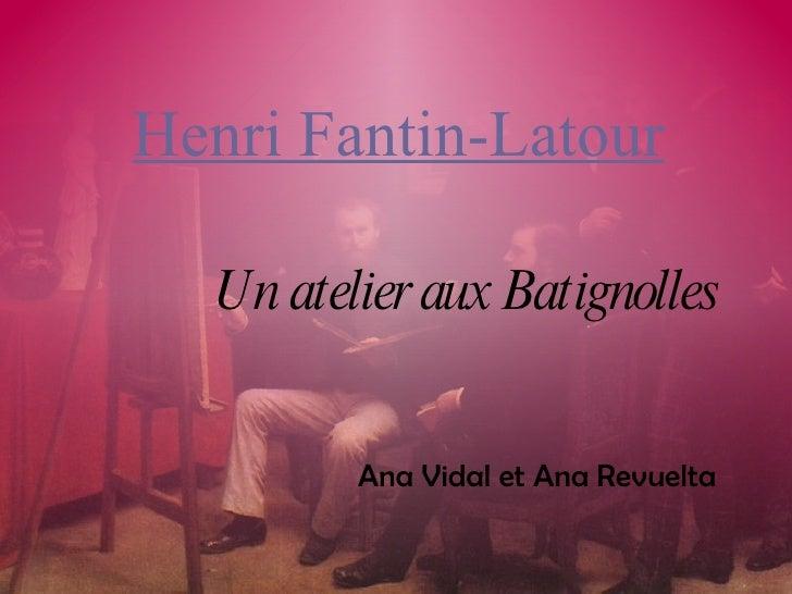 Un atelier aux Batignolles Ana Vidal et Ana Revuelta Henri Fantin-Latour