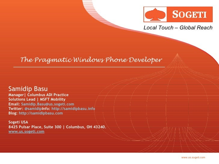 Samidip Basu Manager  Columbus ADI Practice Solutions Lead   MSFT Mobility Email:  [email_address] Twitter:  @samidip Info...