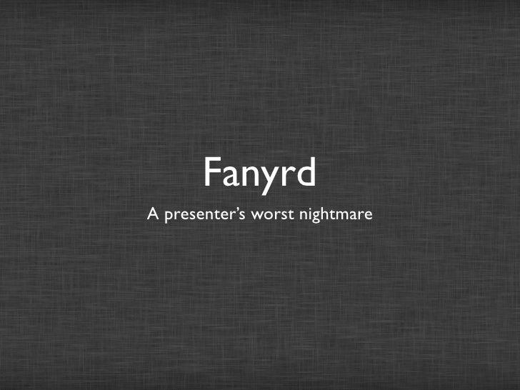 FanyrdA presenter's worst nightmare