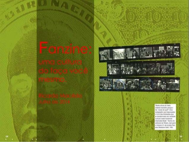 Fanzine:  uma cultura  do faça você  mesmo.  Ricardo Macêdo  Julho de 2014
