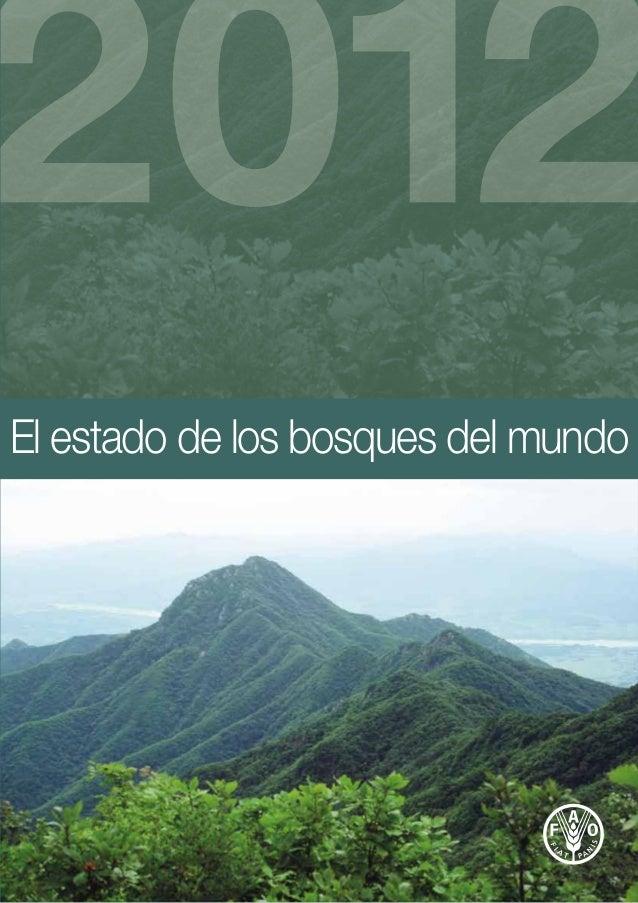 El estado de los bosques del mundo A medida que la comunidad mundial busca formas de avanzar hacia una economía más verde,...