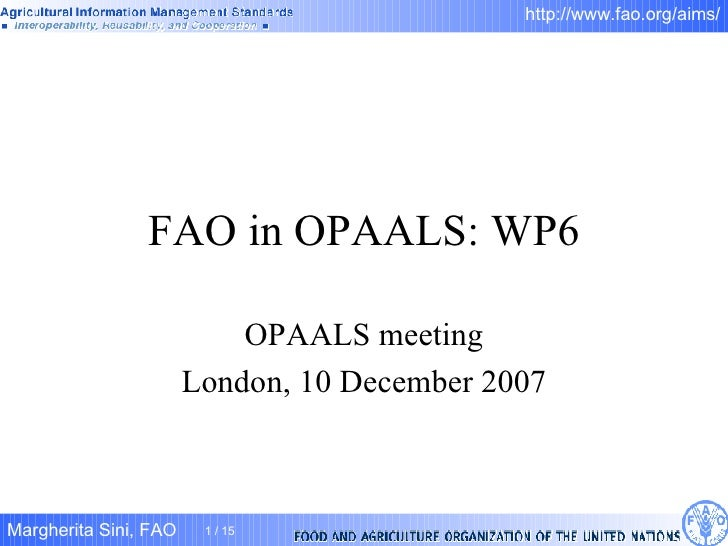 FAO in OPAALS: WP6 OPAALS meeting London, 10 December 2007