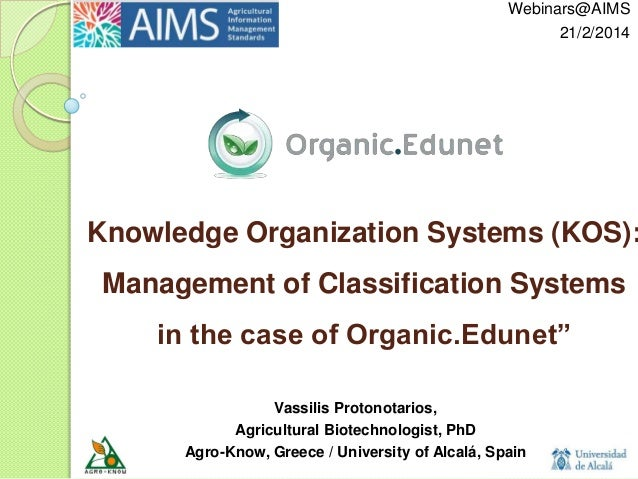 Knowledge Organization Systems (KOS): Management of Classification Systems in the case of Organic.Edunet