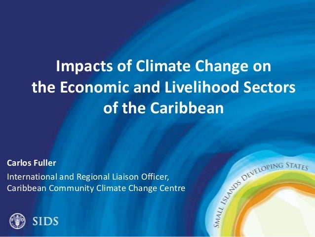 Impacts of Climate Change on the Economic and Livelihood Sectors  of the Caribbean