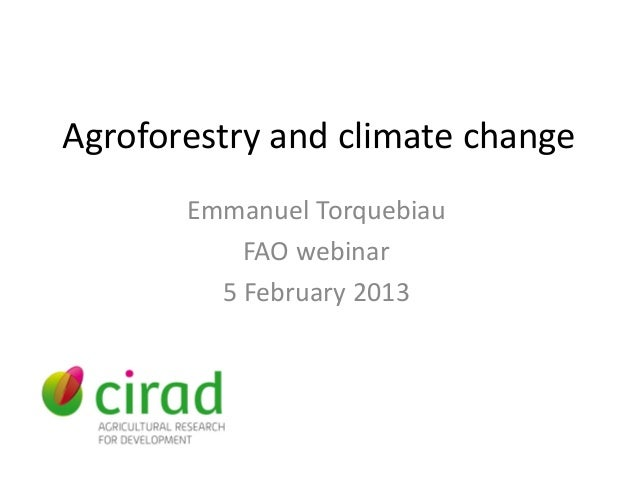 Agroforestry and climate change       Emmanuel Torquebiau           FAO webinar         5 February 2013