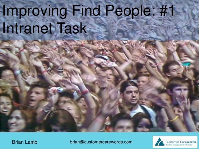 Improving Find People: #1Intranet Task Brian Lamb   brian@customercarewords.com