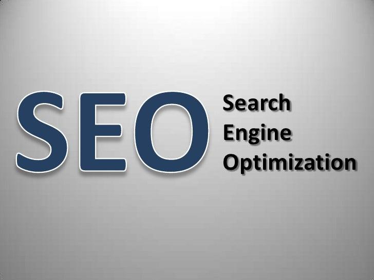 SEO<br />SearchEngineOptimization<br />