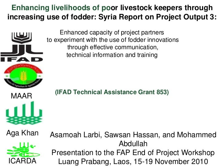 Enhancing livelihoods of poor livestock keepers through increasing use of fodder: Syria Report on Project Output 3 - Enhanced capacity of project partners  to experiment with the use of fodder innovations  through effective communication, technical inform