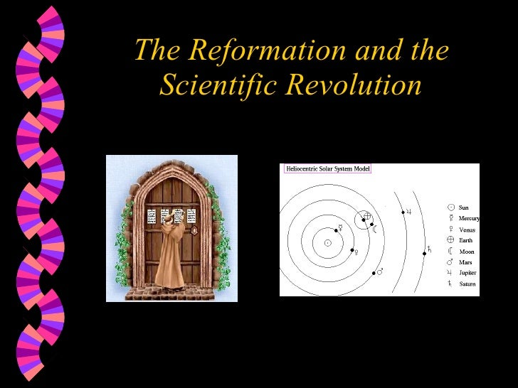The Reformation and the Scientific Revolution