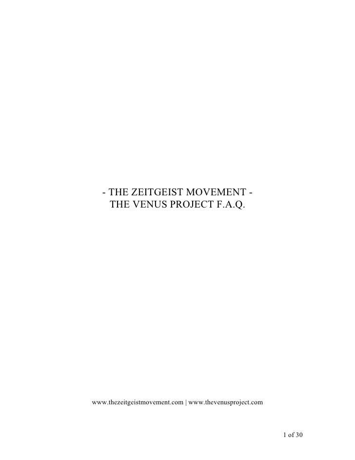 - THE ZEITGEIST MOVEMENT -      THE VENUS PROJECT F.A.Q.     www.thezeitgeistmovement.com   www.thevenusproject.com       ...