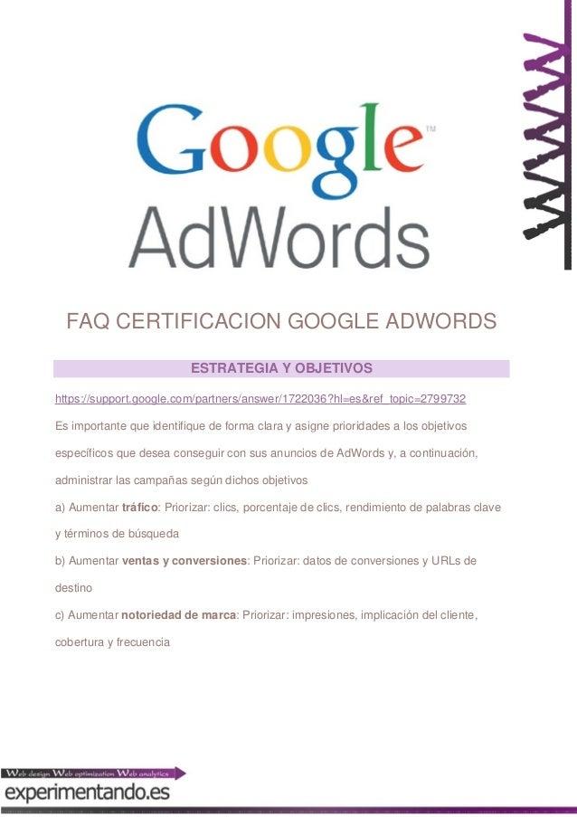 FAQ CERTIFICACION GOOGLE ADWORDS ESTRATEGIA Y OBJETIVOS https://support.google.com/partners/answer/1722036?hl=es&ref_topic...