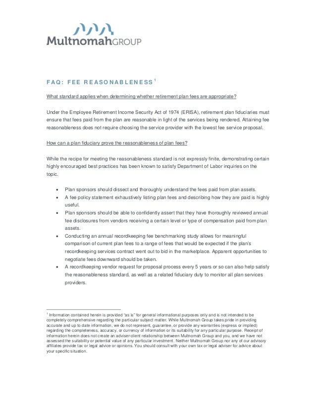 F AQ: FEE REASONABLENESS 1What standard applies when determining whether retirement plan fees are appropriate?Under the Em...
