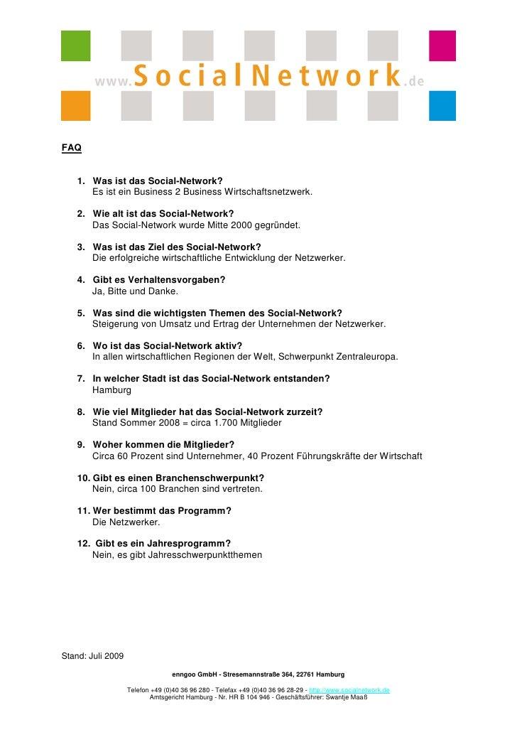 FAQ       1. Was ist das Social-Network?        Es ist ein Business 2 Business Wirtschaftsnetzwerk.      2. Wie alt ist da...