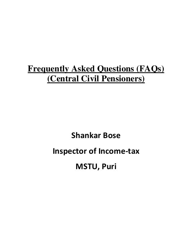Frequently Asked Questions (FAQs)    (Central Civil Pensioners)          Shankar Bose     Inspector of Income-tax         ...
