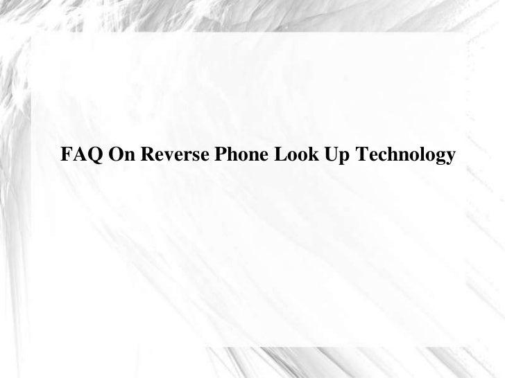 FAQ On Reverse Phone Look Up Technology