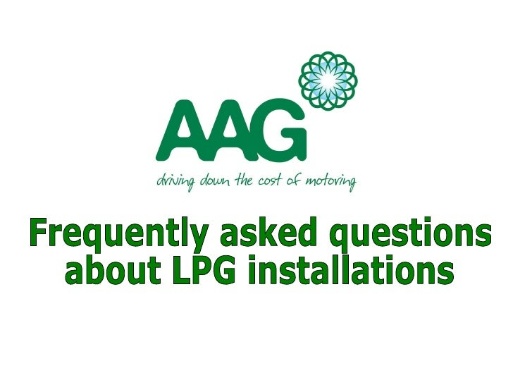 Frequently asked questions  about LPG installations