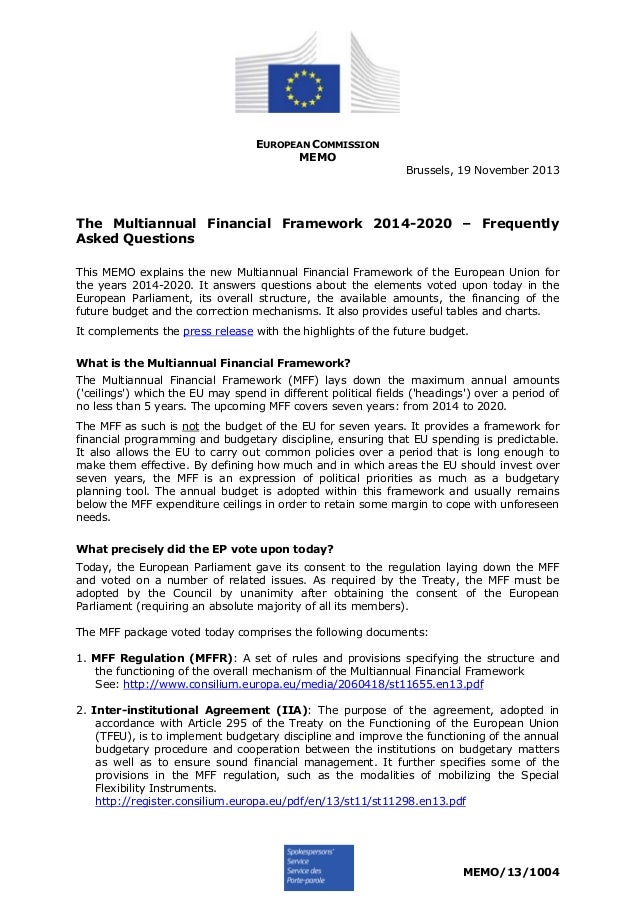 EUROPEAN COMMISSION MEMO Brussels, 19 November 2013  The Multiannual Financial Framework 2014-2020 – Frequently Asked Ques...