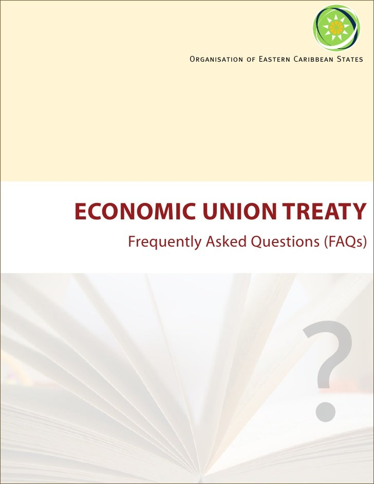 Organisation of Eastern Caribbean States     ECONOMIC UNION TREATY    Frequently Asked Questions (FAQs)                   ...