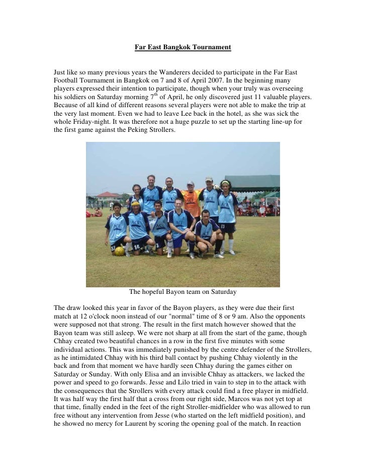 Far East Bangkok Tournament   Just like so many previous years the Wanderers decided to participate in the Far East Footba...