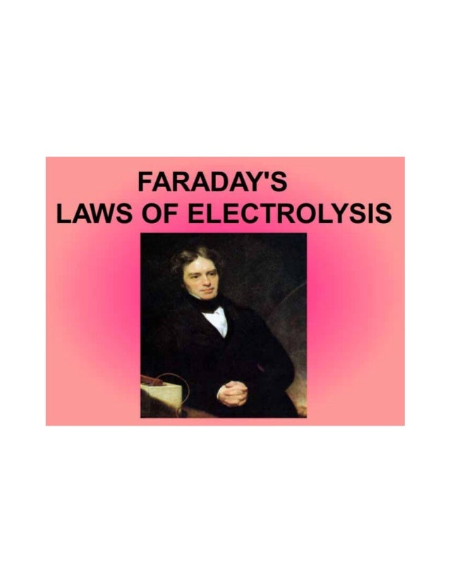 verification of faradays first law of electrolysis Faraday's first law of electrolysis states that: the mass of  the mass of an  element deposited by one faraday of electricity is equal to  check your paper » .