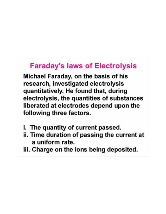 an experiment of electrolysis and faradays two laws Tesserect techno solutions has tried to simplify and make easy the to verify faraday's second law of electrolysis thanks for performing the experiment.