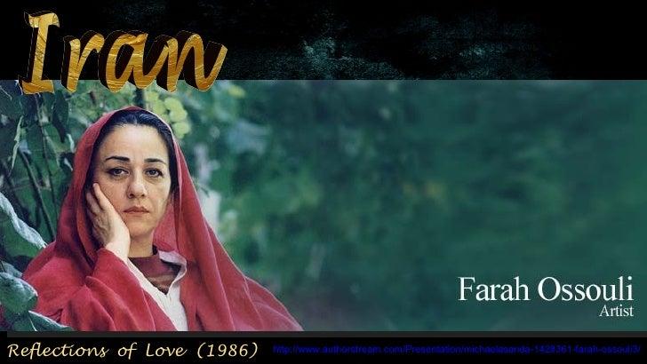 Reflections of Love (1986)   http://www.authorstream.com/Presentation/michaelasanda-1428361-farah-ossouli3/